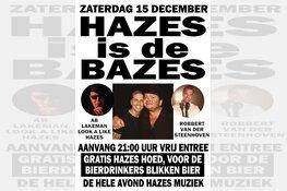 """Zaterdag 15 december """"HAZES is de BAZES"""" in Dancing-Partycentrum Marlene."""