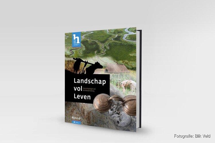 """Het PUBLIEKSBOEK """"Landschap vol Leven, de archeologie van de Westfrisiaweg"""" is verschenen."""